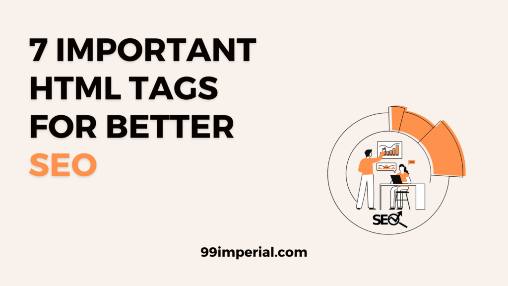 7 IMPORTANT HTML TAGS FOR BETTER SEO RANKINGS